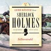 Silberstrahl - Gerd Köster liest Sherlock Holmes, Band 21 (Ungekürzt) by Sir Arthur Conan Doyle