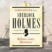Holmes erstes Abenteuer - Gerd Köster liest Sherlock Holmes, Band 20 (Ungekürzt) by Sir Arthur Conan Doyle