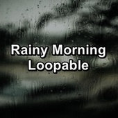 Rainy Morning Loopable fra Relaxing Rain Sounds