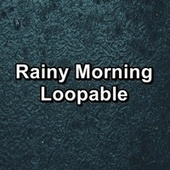 Rainy Morning Loopable by Rain Radiance
