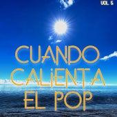 Cuando Calienta El Pop Vol. 5 by Various Artists