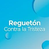 Reguetón Contra La Tristeza de Various Artists
