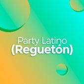 Party Latino (Reguetón) de Various Artists