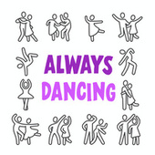 Always Dancing by Various Artists