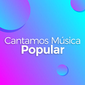 Cantamos Música Popular by Various Artists