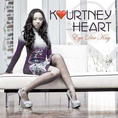Eye Dee Kay by Kourtney Heart