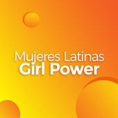Mujeres Latinas Girl Power de Various Artists
