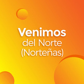 Venimos del Norte (Norteñas) de Various Artists