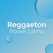 Reggaeton - Power Latino de Various Artists