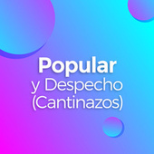 Popular y Despecho (Cantinazos) by Various Artists