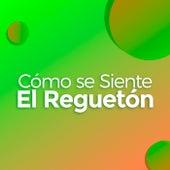 Cómo Se Siente El Reguetón de Various Artists