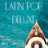 Latin Pop Deluxe Vol. 1 by Various Artists