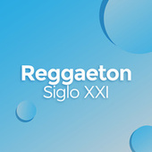Reggaeton Siglo XXI de Various Artists