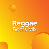 Reggae Roots Mix de Various Artists