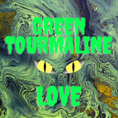 Green Tourmaline by Love