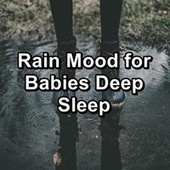 Rain Mood for Babies Deep Sleep by Relaxing Sounds of Nature
