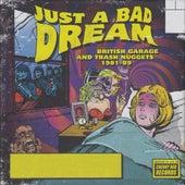 Just A Bad Dream: British Garage And Trash Nuggets 1981-89 de Various Artists
