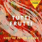 Tutti Frutti - Best of Peter Kraus by Peter Kraus