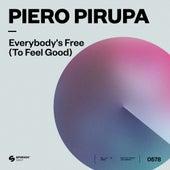 Everybody's Free (To Feel Good) von Piero Pirupa