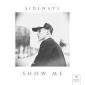 Show Me by Sideways