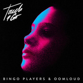 Touch & Go by Bingo Players
