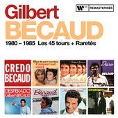 1980 - 1985 : Les 45 tours + Raretés de Gilbert Becaud