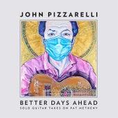 Better Days Ahead (Solo Guitar Takes on Pat Metheny) de John Pizzarelli