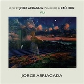 Music by Jorge Arriagada for 41 Films by Raúl Ruiz, Vol. 4 von Jorge Arriagada