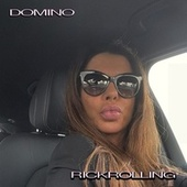 Rickrolling by Domino