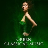 Green Classical Music by Various Artists