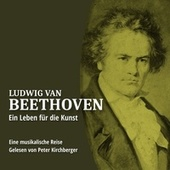 Ludwig van Beethoven - Ein Leben für die Kunst by Peter Kirchberger