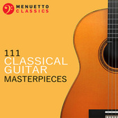 111 Classical Guitar Masterpieces by Various Artists