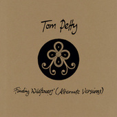 Finding Wildflowers (Alternate Versions) by Tom Petty