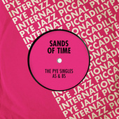 The Pye Singles As & Bs von Sands Of Time
