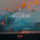 CHECKMATE (R3HAB Remix) by Jung Yong Hwa