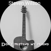 Don't Pretend My Friend de Steven Wilson