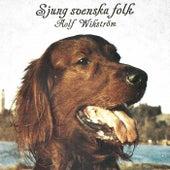 Sjung svenska folk de Rolf Wikström