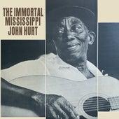 The Immortal Mississippi John Hurt by Mississippi John Hurt
