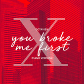 you broke me first (Piano Version) de Octavien X