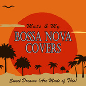 Sweet Dreams (Are Made of This) von Bossa Nova Covers