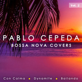 Bossa Nova Covers Vol. 2 by Pablo Cepeda