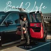 Back2Lyfe by Nebu Kiniza