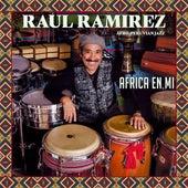 Africa En Mi by Raul Ramirez Afro-Peruvian Jazz