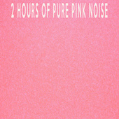 2 Hours Of Pure Pink Noise by Color Noise Therapy