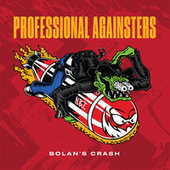 Bolan's Crash de Professional Againsters