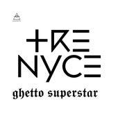 Ghetto Superstar de Trenyce