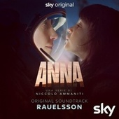 Anna (Una serie di niccolo ammaniti) (Original Soundtrack) von Rauelsson