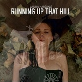 Running up That Hill by Laura Harding