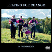 In the Garden by Praying for Change