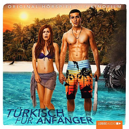 Turkisch Fur Anfanger Original Horspiel Zum Kinofilm Von Various
